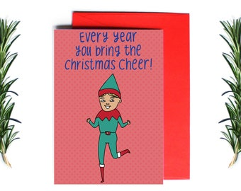 Christmas Cards - Every Year You Bring The Christmas Cheer! | Greeting Card | Holiday Card | Funny Christmas Card