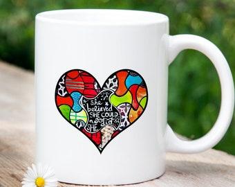 She Believed Mug, Coffee Mug, Inspiration Mug, Quote Mug, She believed She Could, Bri Martin Art, Gift For Her, Birthday Gift, Vday