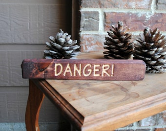 Danger - Carved Wooden Sign, Reclaimed Wood