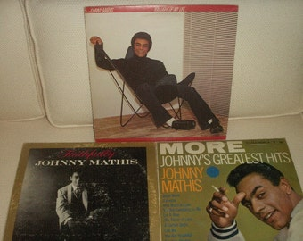 Johnny Mathis 3 vinyl LP's,1959, 1960 1978, Johnny's MORE and Greatest Hits,and You Light Up My Life nd Faithfully