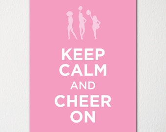 Keep Calm and Cheer On - Fine Art Print - Choice of Color - Purchase 3 and Receive 1 FREE - Custom Prints Available