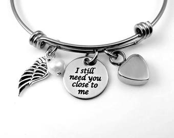 Remembrance I Still Need You Close to Me - Personalized Memorial Bracelet or Necklace - Parents Mom Dad Grandma  Jewelry