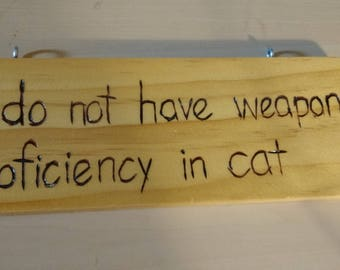 Hand-Burned Wooden Sign - No Proficiency in Cat