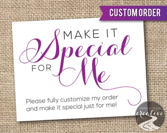 Make It Special For Me, Custom Made Order, Full Customization of Your Item, Add-on Listing