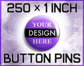 """Custom 1 Inch Button Pins, 250 pieces, 1"""" Badges, 1"""" Pin Back Buttons, Band, Wedding, Birthday, Promo, Party, Merch, Music, Vintage"""