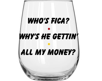 DIY Decal - Who's FICA?  Why's He Gettin' All My Money? - Friends TV Show