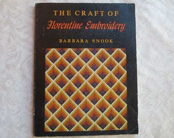 1971 The Craft of Florentine Embroidery Vintage Book by Barbara Snook, Charles Scribner's Sons Craft Book