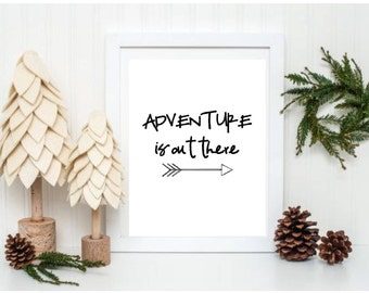 Adventure is Out There Arrow Print