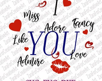 I miss  like love adore admire fancy you SVG DXF PNG Cutting files Cricut Silhouette Cameo Die Cut love  miss you