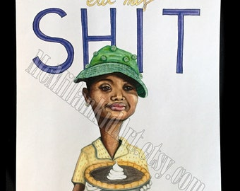 "The Help ""Eat my shit"" Movie Quote Art"