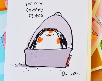 In My Crappy Place - Funny Cat Card - Cat Mom or Cat Dad Card