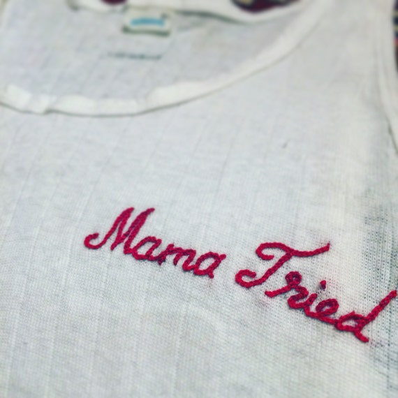 """""""Mama Tried"""" Hand Embroidered Upcycled Tank Top ~ Made to Order"""