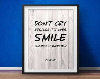 Dr. Seuss Quote - Don't Cry Because It's Over - Positive Quote Poster Inspirational Print, Inspiring Quote Print, Motivational Poster