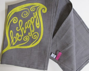 Linen Tea Towel -  Be Happy kitchen towel - Choose your fabric and ink color