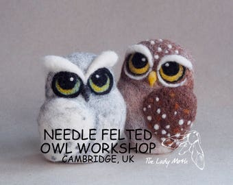 20 May 2018 - Needle Felted Little Owl Workshop with The Lady Moth - Cambridge, UK - book your space and make your own needle felted owl