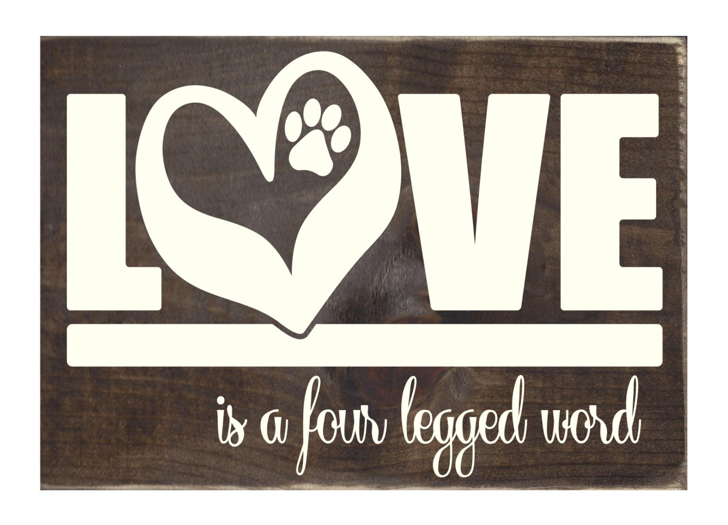 Love is a four legged word rustic wood sign home decor for Love sign