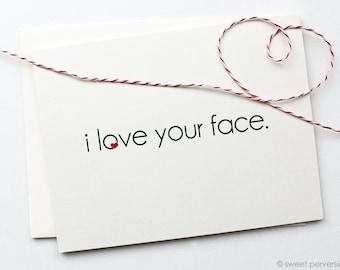 Love Card. Valentine Card. Anniversary Card. Love Your Face. Heart Card.