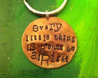 Every little thing is gonna be alright keychain