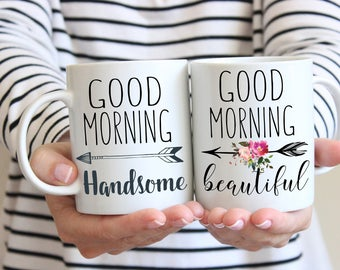 Good Morning Beautiful, Handsome Mugs, His and Hers Mugs, Wedding Gift, Gift For Couple, Anniversary Gift, Set of Two Mugs, Husband Wife Mug
