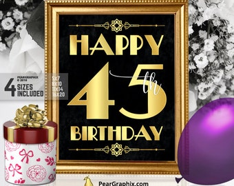 Happy 45th Birthday Sign, Printable 45th Birthday Decor Roaring 20s Gatsby Birthday Party Decoration, Art Deco Black Gold ▷ Instant Download
