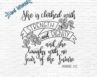 She is Clothed with Strength and Dignity SVG Cut File,  Proverbs 31:25, Scripture svg, svg png dxf file, Hand Lettered Scripture SVG file