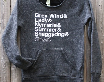 Direwolf Names Sweatshirt -- Game of Thrones inspired eco fleece ladies sweatshirt