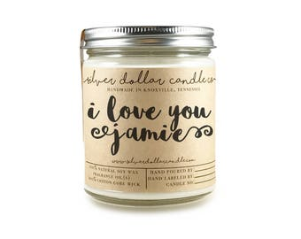I Love you - Personalized 8oz Soy Candle | Mother's Day, girlfriend gift, gifts for her, anniversary gift, scented soy candle, love candle