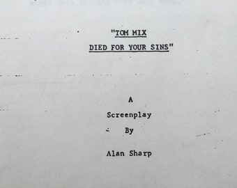1970s Movie Script: Tom Mix Died for Your Sins by Alan Sharp - Director Ted Post