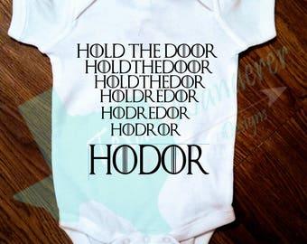 HODOR BodySuit Shirt Onesie, Hold the Door, Stark, Game of Thrones Baby, Baby Girl, Baby Boy, Game of thrones, personalized GOT Shirt