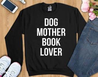 Dog Mother Book Lover shirt, Dog book Shirt, dog and book shirt, dog lover shirt, book lover shirt, book lover gift, dog lover sweatshirt