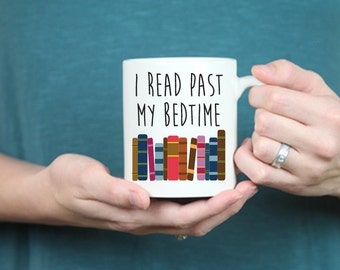 Custom Personalized I Read Past My Bedtime Mug - Gift for Her, Gift for Him, Gift for Readers (BR24)