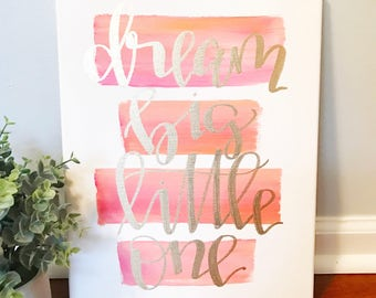 Dream big little one- 11x14 canvas quote, nursery decor, baby girl nursery, nursery art, dream big canvas quote canvas, dream big sign