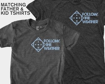 Father Son Matching Shirts, Follow the Weather, Matching Shirts, Dad and Baby Matching Shirts, Father Daughter Matching Shirts, Storm Chaser