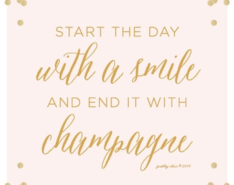Start The Day With A Smile and End It With Champagne Print - Happy Hour - Gold Glitter - Bar Sign