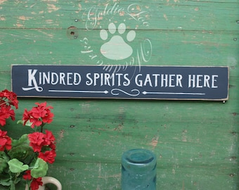 Kindred Spirits Gather Here, wood sign