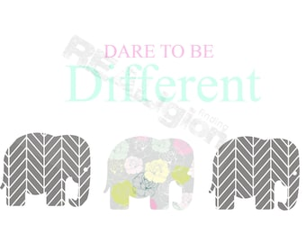 Dare To Be Different - Elephant Print - Digital Download