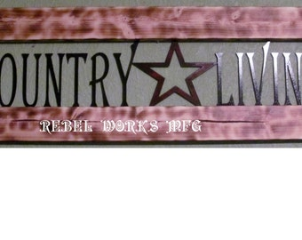 Metal with wood frame Country Living sign.