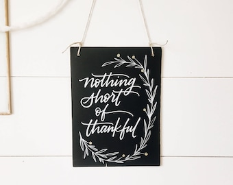Nothing Short of Thankful chalkboard- hanging handlettered chalkboard - christmas decor - home decoration - holiday - unique gift - thankful