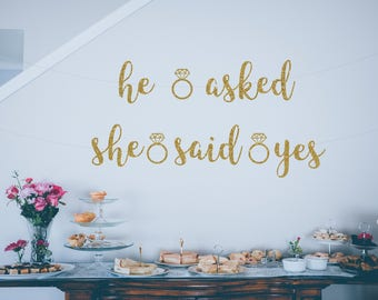 He asked she said yes sign, bachelorette banners, bridal shower banner, hen party banner, engagement banner, he asked she said yes banner