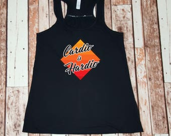 Cardio is Hardio Tank Cardio Shirt Workout Gym Tank Ladies Tank Funny Fitness Tank Gift for Her