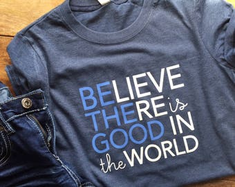 Be the Good in the World Graphic Tee, kind fashion, resolution tshirt, new years gift, kindness tshirt, positive message gift for women.