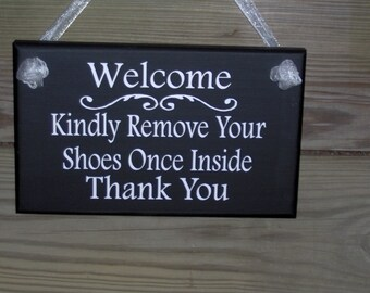 Welcome Kindly Remove Your Shoes Once Inside Thank You Wood Sign Vinyl Remove Shoes Sign Porch Sign Take Off Shoes Home Sign Decor Hanger