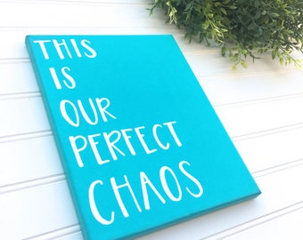 This is Our Perfect Chaos Hand Lettered Canvas Painting, Gift For Mom, Mother's Day