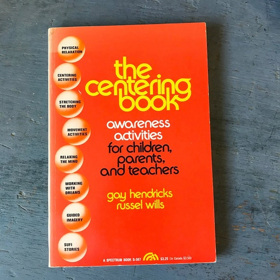 The Centering Book awareness activities for children, parents and teachers - Gay Hendricks - childhood education - first edition - 1975