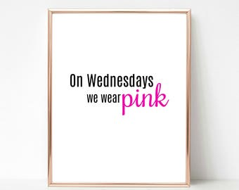 Mean Girls Movie, Regina, On Wednesdays We Wear Pink, Plastics Funny Quote, Instant Download Printable Art, Print, Most Popular Gift