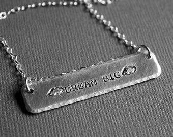 Dream Big Necklace - Hand Stamped Jewelry - Inspiration Jewelry
