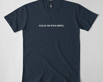 Follow the white rabbit quote design for men and women (in white)