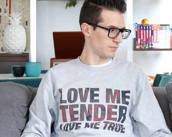 Sweat Love me tender / Love me true / Taille L / Unisex
