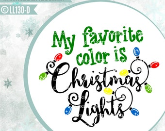 My Favorite Color is Christmas Lights Funny  LL130 D - SVG - Cut File - With Ai, eps, svg, dxf (for Silhouette users), jpg, png files