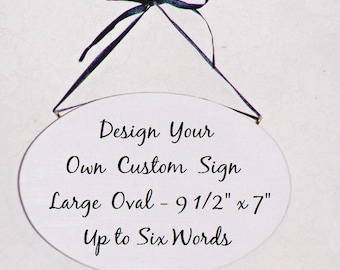 Design A Custom Sign, Wood Home Wall Decor, Create Your Own, Hanging Business Plaque, Oval Door Marker, Make A Sign, Personal Friend Gift
